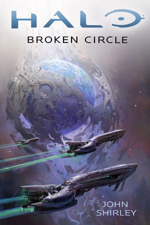 The cover of the Halo novel Halo: Broken Circle.